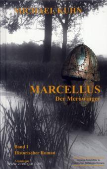 Kuhn, M.: Marcellus. Band 1: Der Merowinger