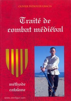 Patrouix-Gracia, O.: Traité de combat médiéval. Méthode catalane