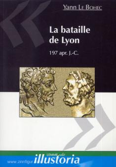 Bohec, Y. le: La bataille de Lyon 197 apr. J.-C.