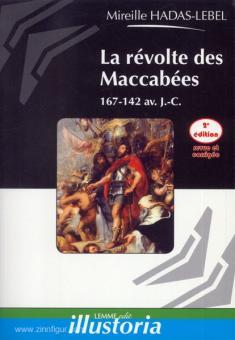 Hadas-Lebel, M.: La Révolte des Maccabees 167-142 av. J.-C.