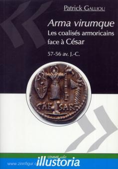Galliou, P.: Arma virumque. Les coalises armoricains face a Cesar. 57-56 av. J.-C.