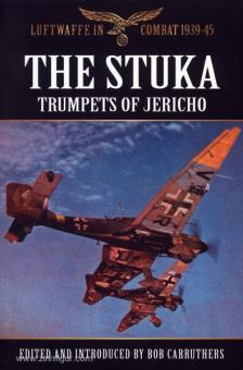 Carruthers, B. (Hrsg.): The Stuka. Trumpets of Jerico
