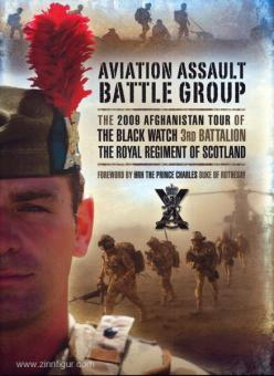 Aviation Assault Battle Group. The 2009 Afghanistan Tour of the Black Watch 3rd Battalion the Royal Regiment of Scotland