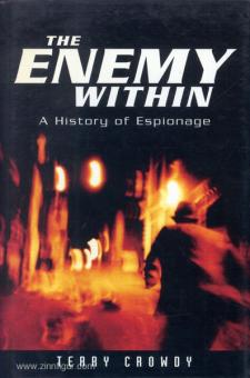 Crowdy, T.: The Enemy Within. A History of Espionage