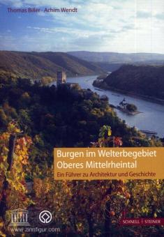 Biller, T./Wendt, A.: Burgen im Welterbegebiet Oberes Mittelrheintal. Ein Führer zu Architektur und Geschichte