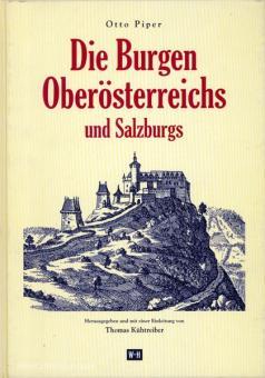 Piper, O./Kühtreiber, T. (Hrsg.): Die Burgen Oberösterreichs und Salzburgs