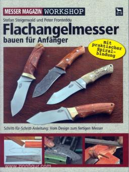 Steigerwald, S./Fronteddu, P.: Flachangelmesser. Bauen für Anfänger