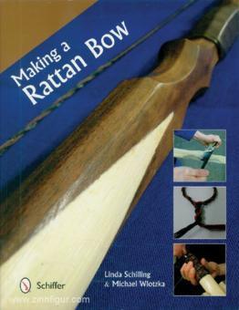 Schilling, L./Wlotzka, M.: Making a Rattan Bow