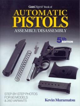 Muramatsu, K.: GunDigest Book of Automatik Pistols. Assembly/Disassembly
