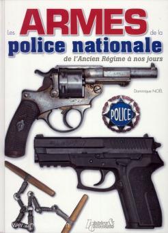 Noel, D.: Les Armes de la Police Nationale de l'Ancien Regime à nos jours