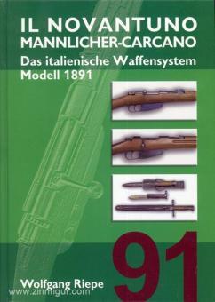 Riepe, W.: Il Novantuno. Mannlicher-Carcano. Das italienische Waffensystem Modell 1891