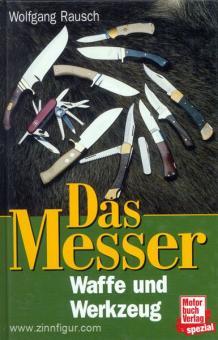 Rausch, W.: Das Messer. Waffe und Werkzeug
