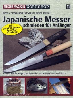 Siebeneicher-Hellwig, E. G./Rosinski, J.: Japanische Klingen schmieden für Anfänger
