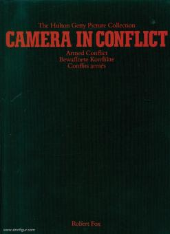 Fox, R.: The Hulton Getty Picture Collection. Camera in Conflict. Armed Conflict. Bewaffnete Konflikte. Conflits armés