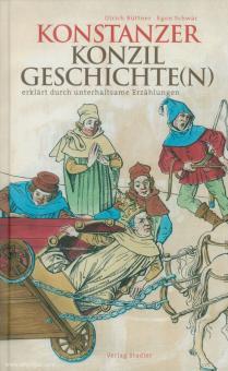 Büttner, U./Schwär, E.: Konstanzer Konzil Geschichte(n) erklärt durch unterhaltsame Erzählungen
