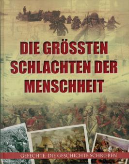 Jorgensen, Christer/Mann, Chris (Hrsg.): Die größten Schlachten der Menschheit. Gefechte, die Geschichte