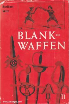 Seitz, H.: Blankwaffen. Geschichte und Typenentwicklung im europäischen Kulturbereich.Vom 16. bis 19. Jahrhundert. Band 2