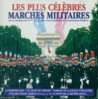 Les Plus Célèlebres. Marches Militares par la musique du 43ème R.I. de Lille sous la direction du Commandant Philibert