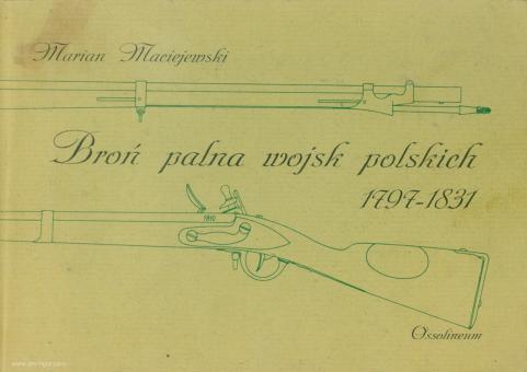 Maciejewski, Marian: Bron palna wojsk polskich 1797-1831