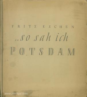 Eschen, Fritz: So sah ich Potsdam