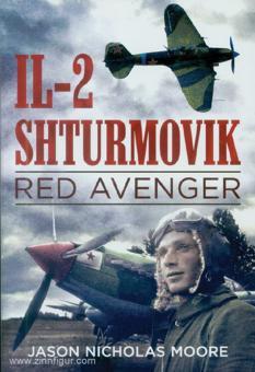 Moore, Jason N.: IL-2 Sturmovik. Red Avenger