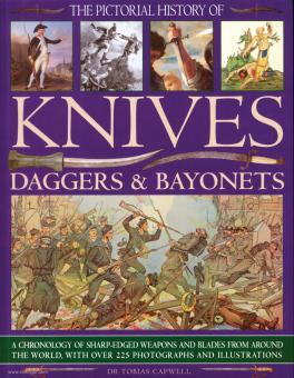 Capwell, T.: The Pictorial History of Knives, Daggers & Bayonets