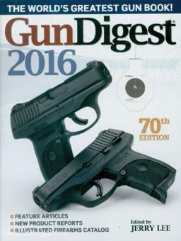 Lee, Jerry (Hrsg.): GunDigest 2016. 70th Edition