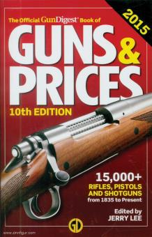 Lee, J. (Hrsg.): The Official GunDigest Book of Guns & Prices. 10th Edition. 2015