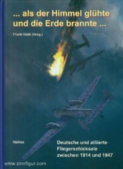 Güth, Frank (Hrsg.): ... als der Himmel glühte und die Erde brannte ... Deutsche und alliierte Fliegerschicksale zwischen 1914 bis 1945