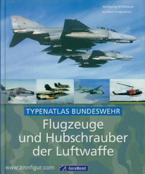 Mühlbauer, Wolfgang/Ringlstetter, Herbert: Typenatlas Bundeswehr. Flugzeuge und Hubschrauber der Luftwaffe