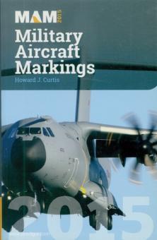Curtis, Howard J.: Military Aircraft Markings 2015