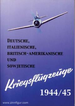 Deutsche, italienische, britisch-amerikanische und sowjetische Kriegsflugzeuge. Ansprache, Erkennen, Bewaffnung usw.