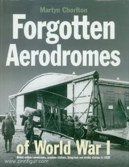 Chorlton, M.: Forgotten Aerodromes of World War I. British military aerodromes, seaplane stations, flying-boat and airship stations to 1920