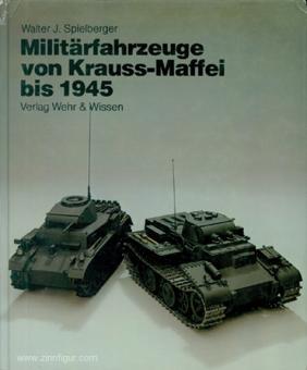 Spielberger, Walter J.: Militärfahrzeuge von Krauss-Maffei bis 1945