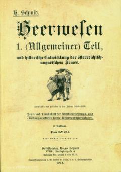 Schmid, Hugo: Heerwesen. 1. (Allgemeiner) Teil und historische Entwicklung der österreichisch-ungarischen Armee