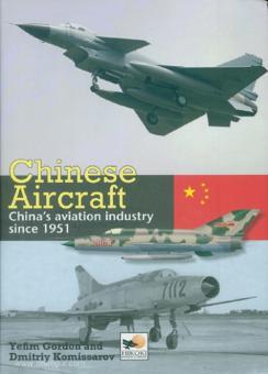 Gordon, Yefim/Komissarov, Dmitriy: Chinese Aircraft. China's Aviation Industry since 1951
