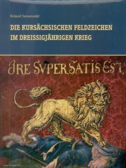 Sennewald, Roland: Die kursächsischen Feldzeichen im Dreißigjährigen Krieg
