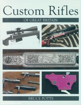Potts, Bruce: Custom Rifles of Great Britain