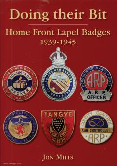 Mills, Jon: Doing their Bit. Home Front Lapel Badges 1939-1945
