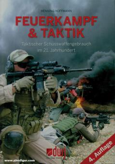 Hoffmann, H.: Feuerkampf & Taktik. Taktischer Schusswaffengebrauch im 21. Jahrhundert