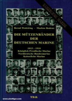 Wedeking, Bernd/Bodeux, Markus: Die Mützenbänder der deutschen Marine 1815-1918.