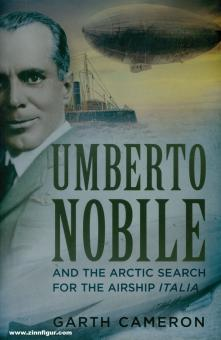 "Cameron, Garth: Umberto Nobile and the arctic search for the arctic Airship ""Italia"""