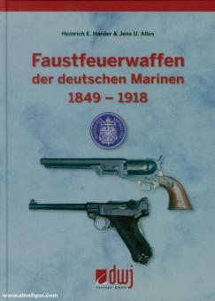 Harder, Heinrich E./Alles, Jens U.: Faustfeuerwaffen der deutschen Marinen 1849-1918