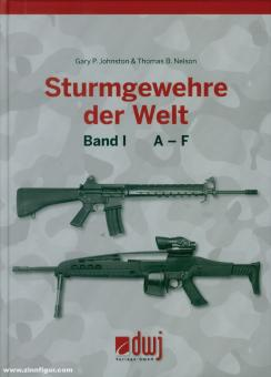 Johnston, Gary P./Nelson, T. B.: Sturmgewehre der Welt. Band 1: A-F