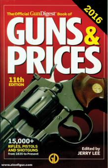 Lee, J. (Hrsg.): The Official GunDigest Book of Guns & Prices. 11th Edition. 2016