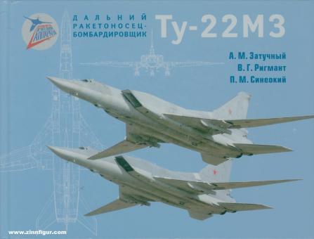 Zatuchnyi, A. M./Rigmant, V. G./Sineokiy, P. M.: Der Langstreckenbomber T-22M3