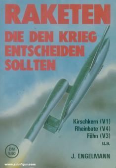 Raketen die den Krieg entscheiden sollten. Taifun, Natter, Kirschkern (V1), Rheinbote (V4), Föhn (V3) u.a.