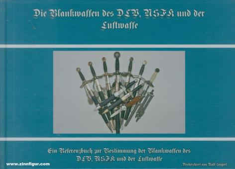 Siegert, Ralf: Die Blankwaffen des DLV, NSFK und der Luftwaffe