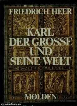 Heer, Friedrich: Karl der Grosse und seine Welt