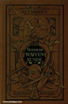 Boeheim, Wendelin: Handbuch der Waffenkunde. Das Waffenwesen in seiner historischen Entwicklung vom Beginn des Mittelalters bis zum Ende des 18. Jahrhunderts